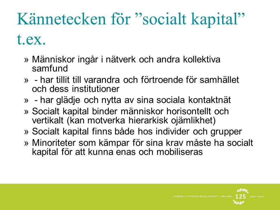 Bakgrund: Finlands Akademis program om socialt kapital 2004-2007 Programmet utlystes år 2003; 157 forskningsprojekt ansökte om medel i första omgången; 58 gick till andra omgången; 27 fick forskningsbidrag »Bl.a.