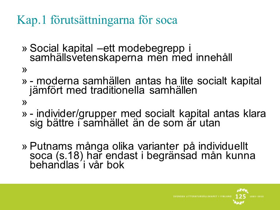 Innehållet Förord av Gunborg Jakobsson.»FÖRUTSÄTTNINGARNA FÖR SOCIALT KAPITAL »Kapitel 1.