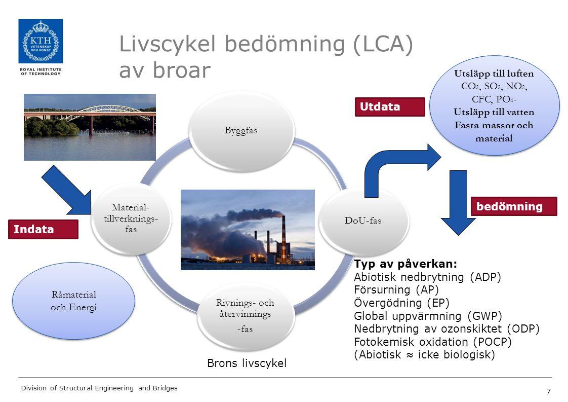8 Division of Structural Engineering and Bridges Från utsläpp av skilda kemiska substanser till påverkan via viktning till jämförelse mellan olika farligheter 8