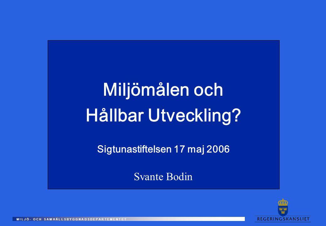 Miljömålspropositionen 2005 Den tredje i raden överlämnades till Riksdagen i början av maj 2005.