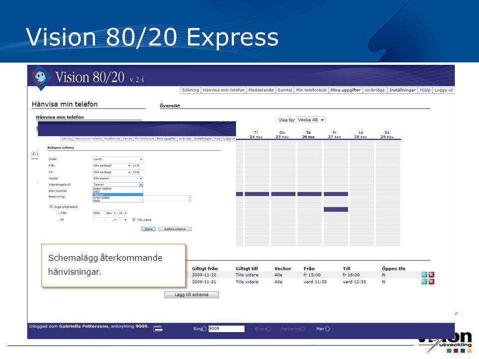 Vision 80/20 Express Schemalägg återkommande hänvisningar.