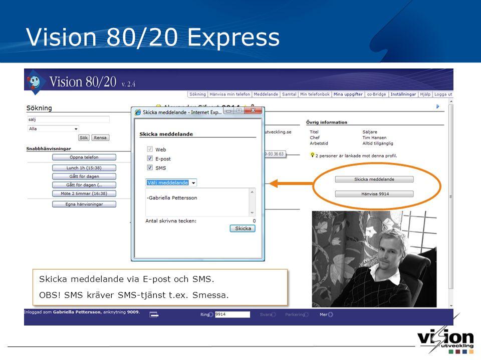 Vision 80/20 Express Skicka meddelande via E-post och SMS. OBS! SMS kräver SMS-tjänst t.ex. Smessa.