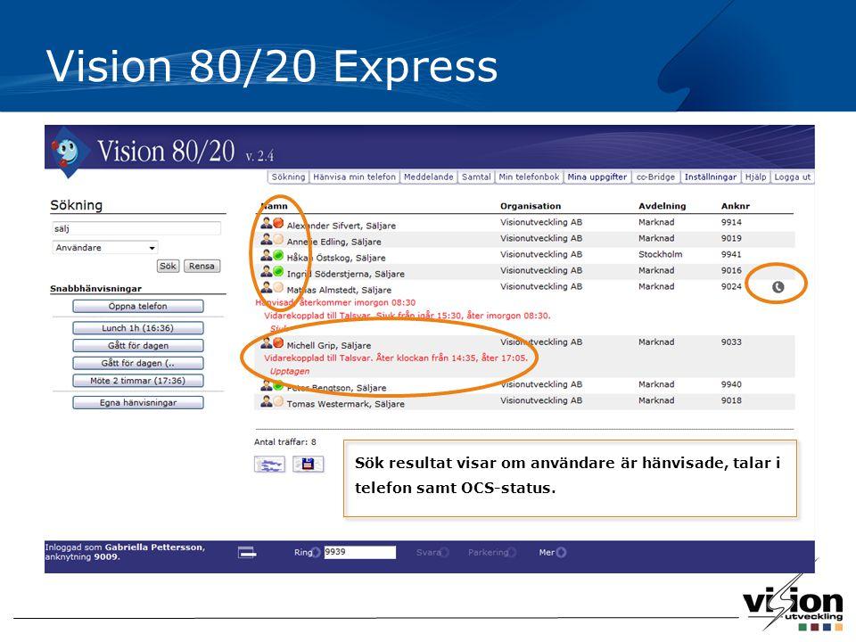 Vision 80/20 Express Sök resultat visar om användare är hänvisade, talar i telefon samt OCS-status.