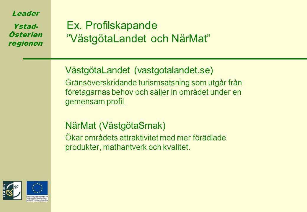 """Leader Ystad- Österlen regionen Ex. Profilskapande """"VästgötaLandet och NärMat"""" VästgötaLandet (vastgotalandet.se) Gränsöverskridande turismsatsning so"""