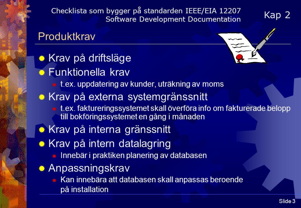 Slide 3 Produktkrav  Krav på driftsläge  Funktionella krav  t.ex.