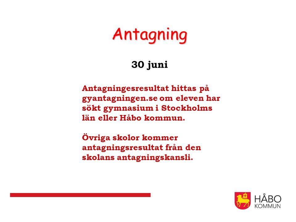 Antagning 30 juni Antagningesresultat hittas på gyantagningen.se om eleven har sökt gymnasium i Stockholms län eller Håbo kommun. Övriga skolor kommer