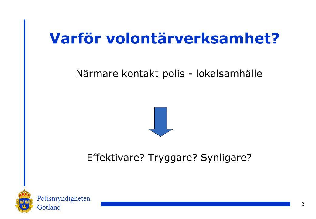 3 Polismyndigheten Gotland Varför volontärverksamhet.