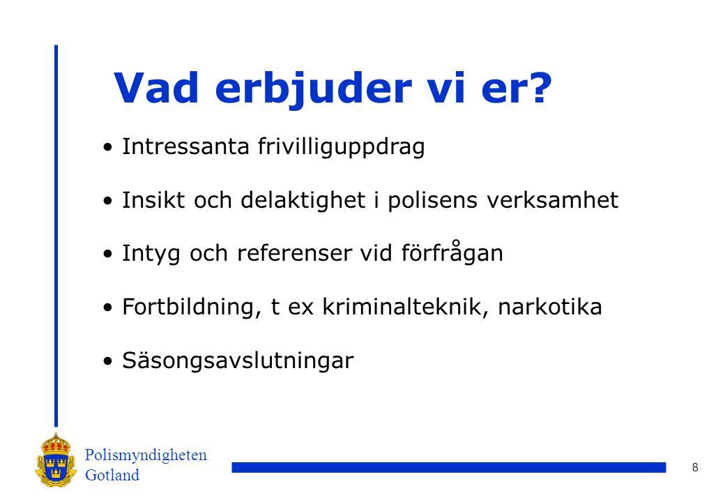 8 Polismyndigheten Gotland Vad erbjuder vi er.