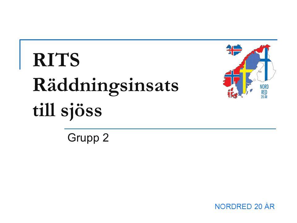 RITS Räddningsinsats till sjöss Grupp 2 NORDRED 20 ÅR