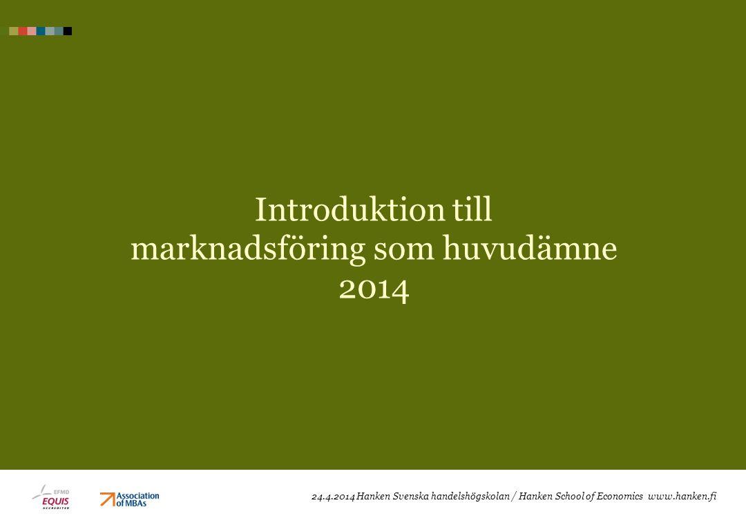Introduktion till marknadsföring som huvudämne 2014 24.4.2014 Hanken Svenska handelshögskolan / Hanken School of Economics www.hanken.fi