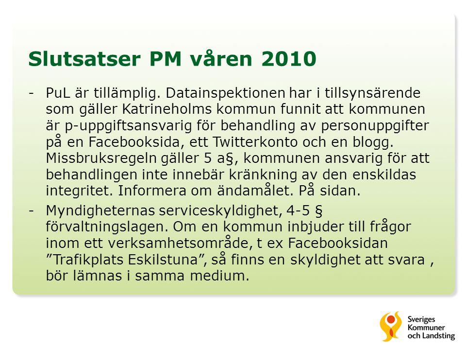 Slutsatser PM våren 2010 -PuL är tillämplig. Datainspektionen har i tillsynsärende som gäller Katrineholms kommun funnit att kommunen är p-uppgiftsans