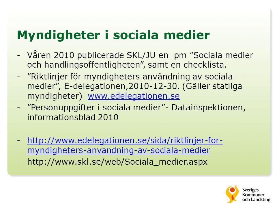 """Myndigheter i sociala medier -Våren 2010 publicerade SKL/JU en pm """"Sociala medier och handlingsoffentligheten"""", samt en checklista. -""""Riktlinjer för m"""