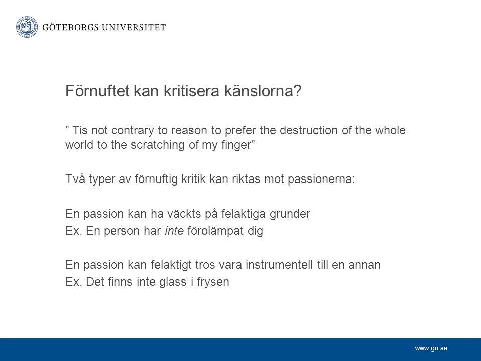 www.gu.se Förnuftet kan kritisera känslorna.