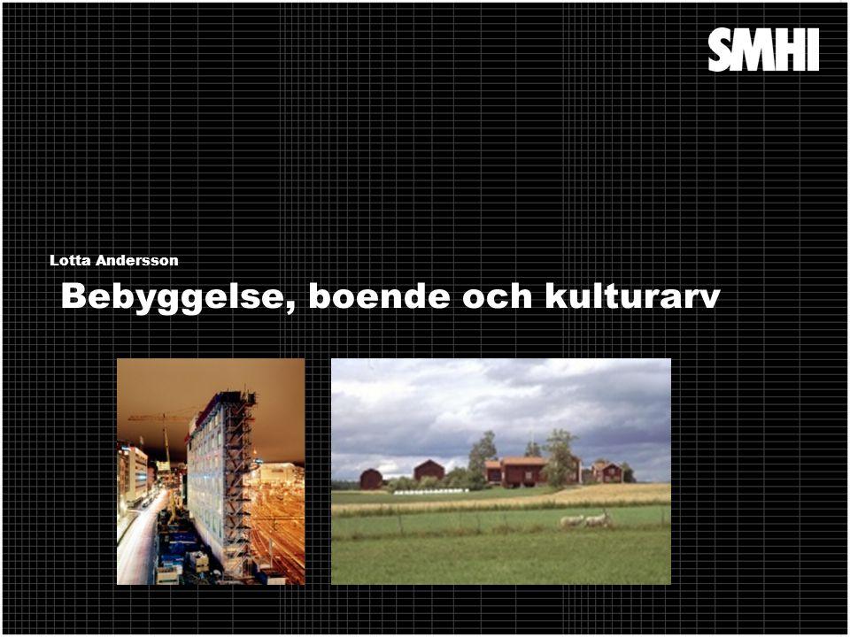 Bebyggelse, boende och kulturarv Lotta Andersson