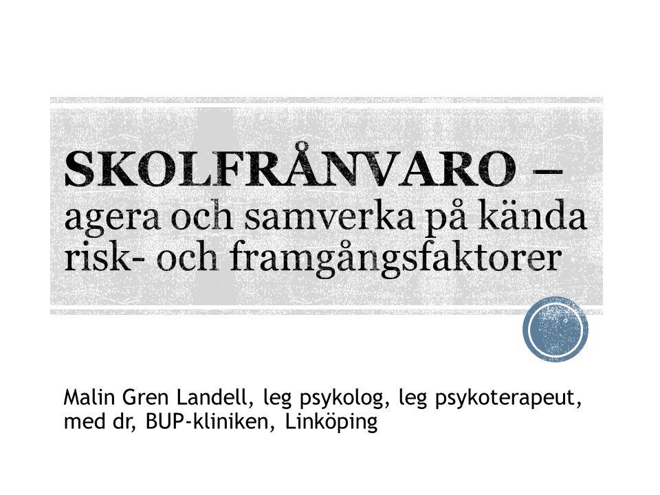 Malin Gren Landell, leg psykolog, leg psykoterapeut, med dr, BUP-kliniken, Linköping