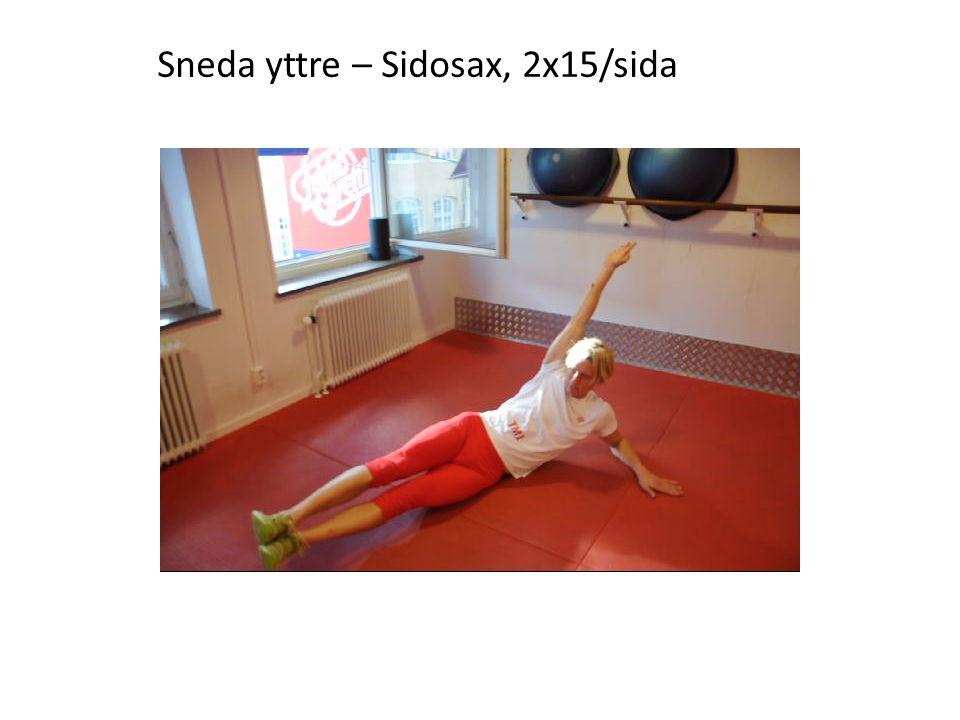 Sneda yttre – Sidosax, 2x15/sida