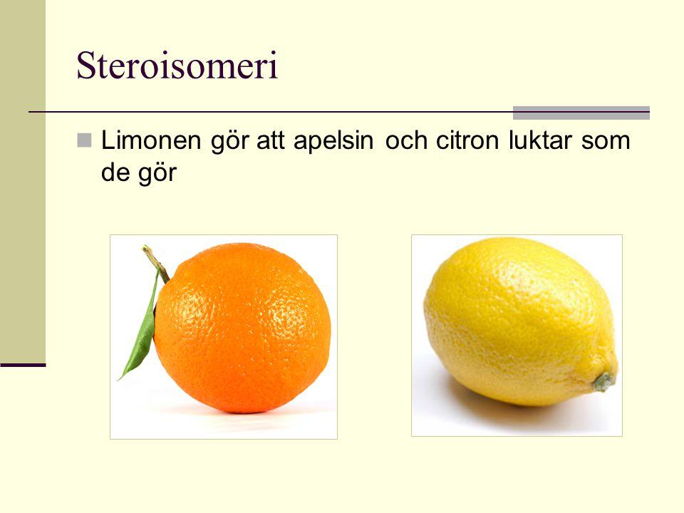 Steroisomeri Limonen gör att apelsin och citron luktar som de gör