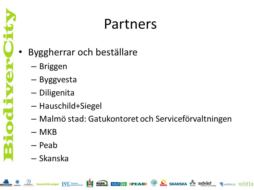 Partners, forts Arkitekter, konsulter och specialister – IVL – Markkompaniet – Scandinavian Green Roof Institute – SLU Alnarp – Sydväst arkitekter – Watreco – White arkitekter – Region Skåne