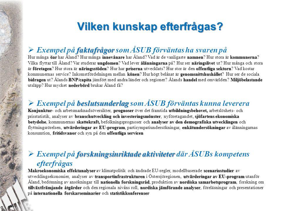 Vilken kunskap efterfrågas? faktafrågor  Exempel på faktafrågor som ÅSUB förväntas ha svaren på öarinnevånare namnenkommunerna ungdomenålänningarnanä