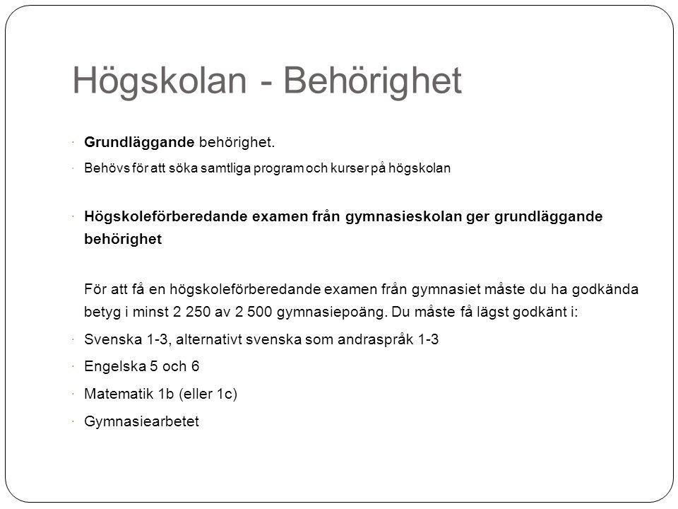 Yrkeshögskolan  Urval av elever  Betyg  Muntlig och/eller skriftligt prov  Tidigare utbildning eller arbetslivserfarenhet