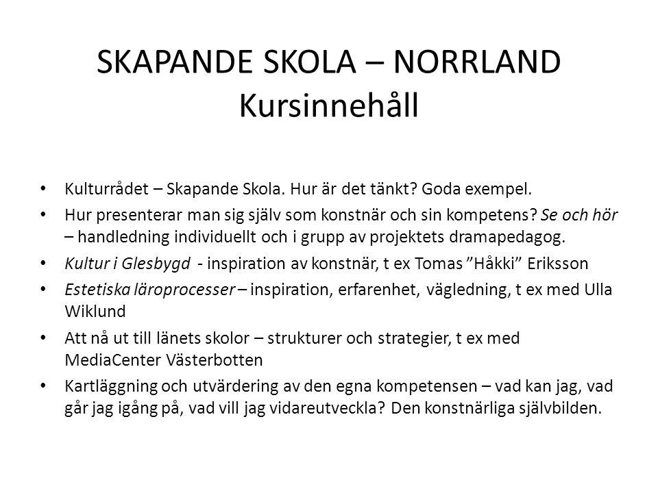 SKAPANDE SKOLA – NORRLAND Kursinnehåll Kulturrådet – Skapande Skola.