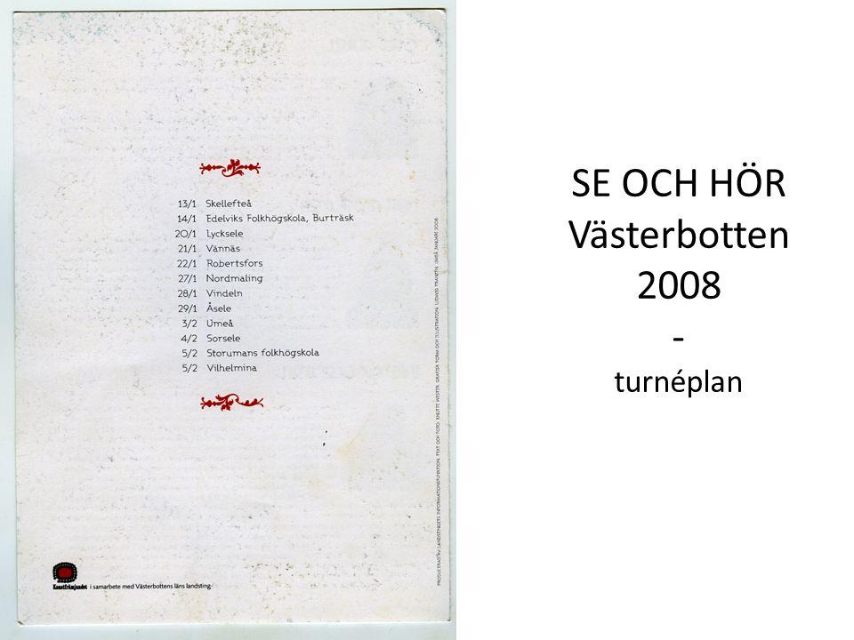SE OCH HÖR Västerbotten 2008 - turnéplan