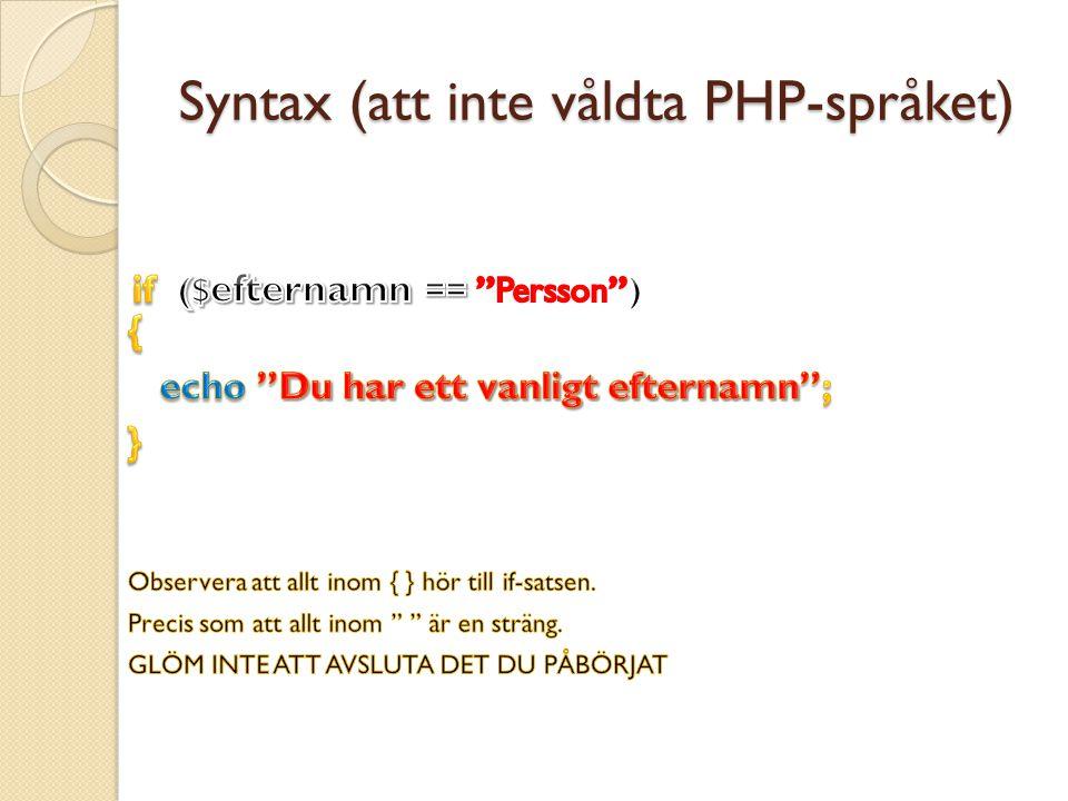 Syntax (att inte våldta PHP-språket)
