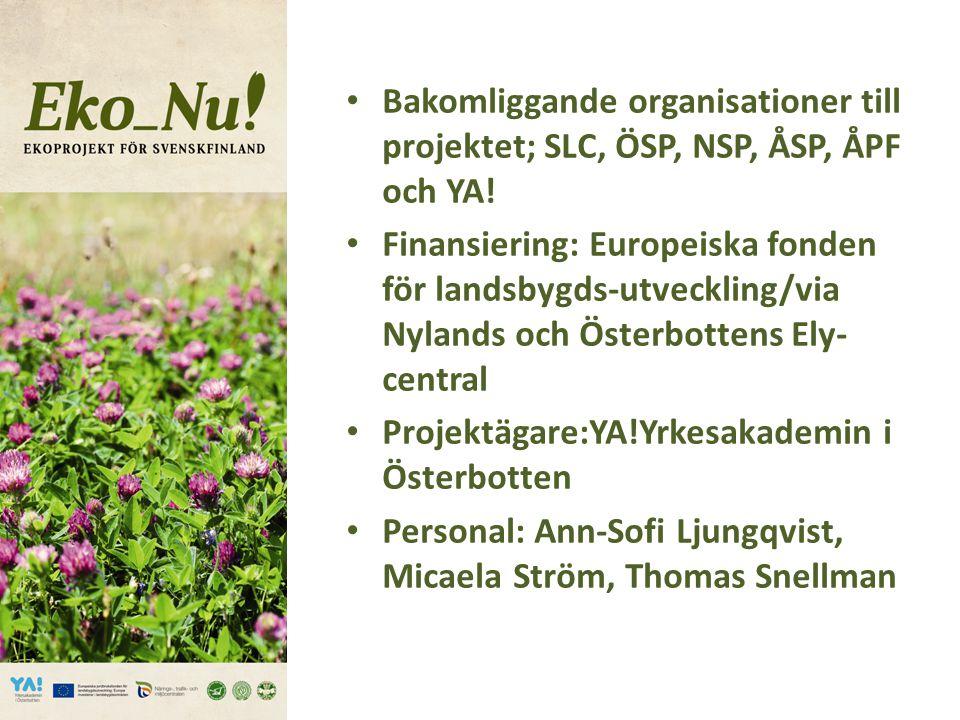 Projektets målsättning i Nyland och Österbotten Sänka tröskeln för jordbruksföretagare att ställa om till ekologisk odling/-produktion 10 % ökning av antalet ekogårdar i Nyland och Österbotten.