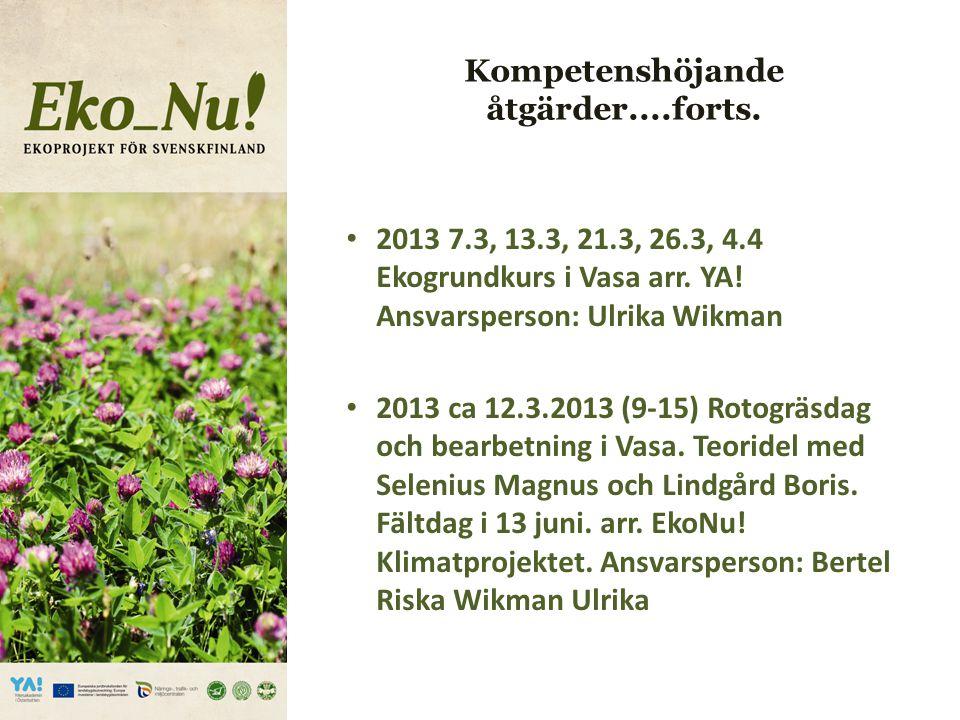 Kompetenshöjande åtgärder....forts. 2013 7.3, 13.3, 21.3, 26.3, 4.4 Ekogrundkurs i Vasa arr.