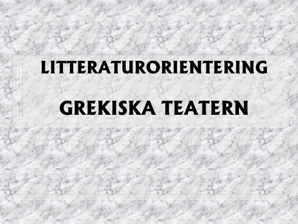 LITTERATURORIENTERING GREKISKA TEATERN