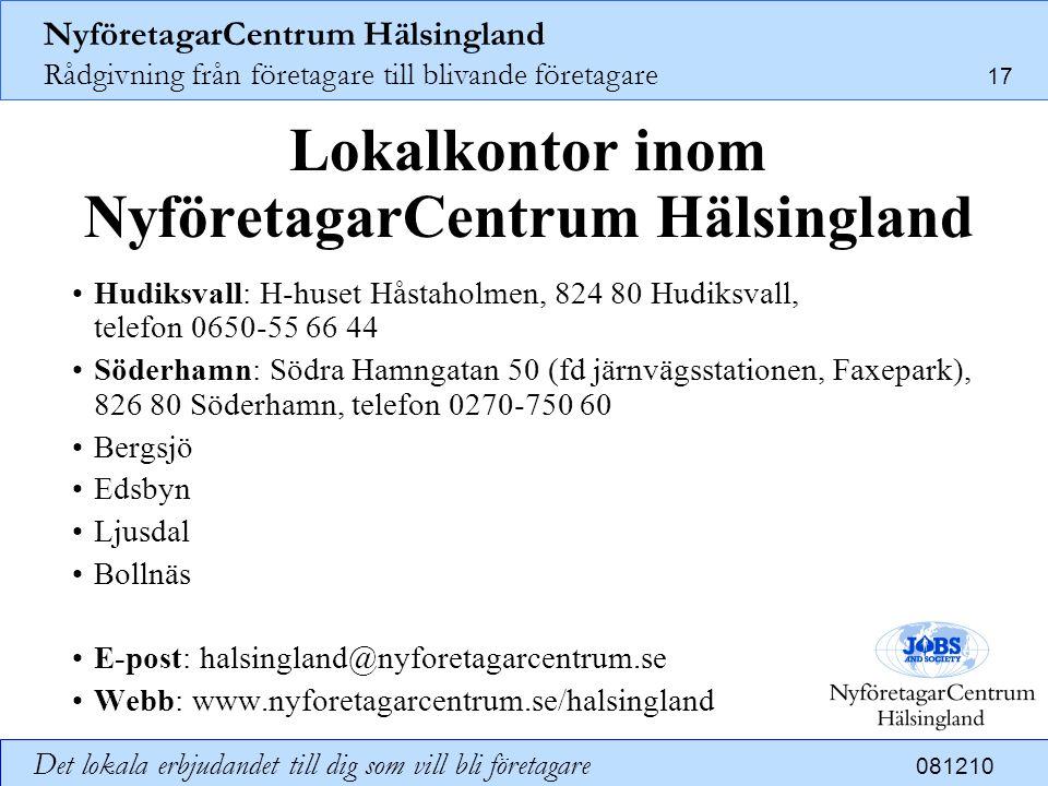 NyföretagarCentrum Hälsingland Rådgivning från företagare till blivande företagare 17 Det lokala erbjudandet till dig som vill bli företagare 081210 L