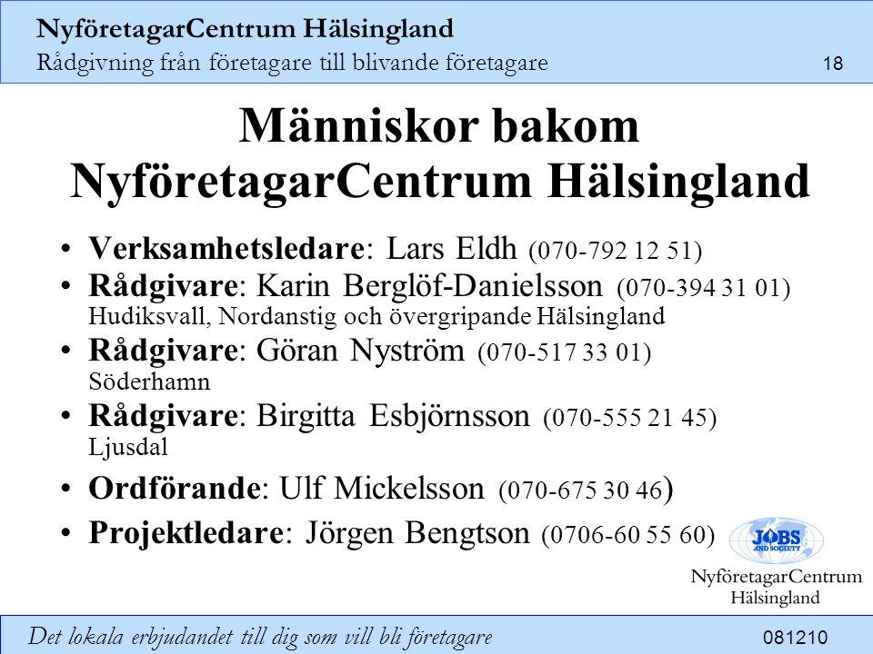 NyföretagarCentrum Hälsingland Rådgivning från företagare till blivande företagare 18 Det lokala erbjudandet till dig som vill bli företagare 081210 M