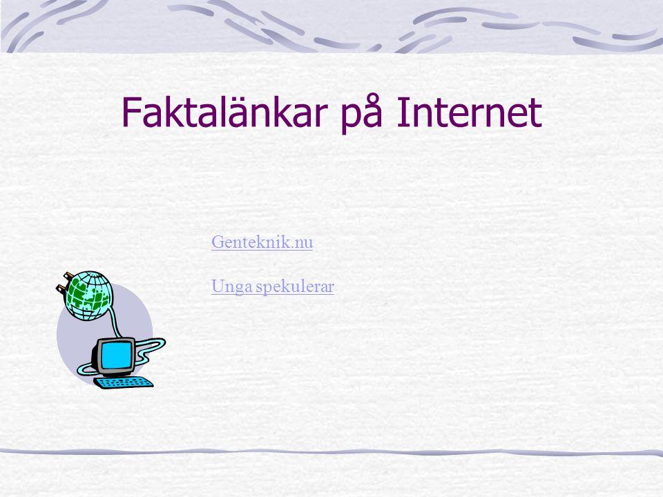 Faktalänkar på Internet Genteknik.nu Unga spekulerar