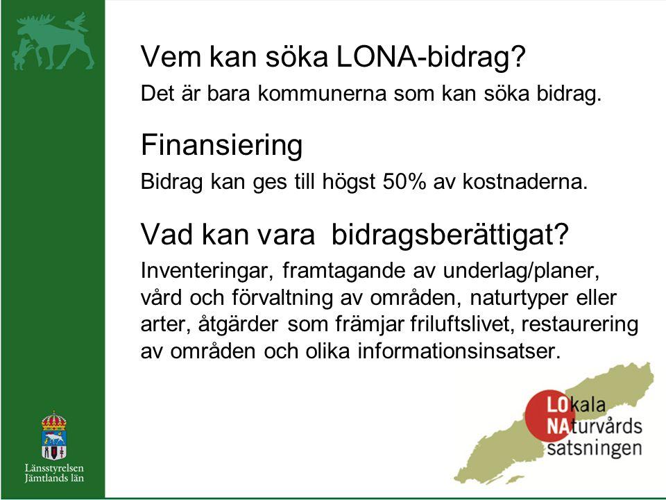 Vem kan söka LONA-bidrag. Det är bara kommunerna som kan söka bidrag.