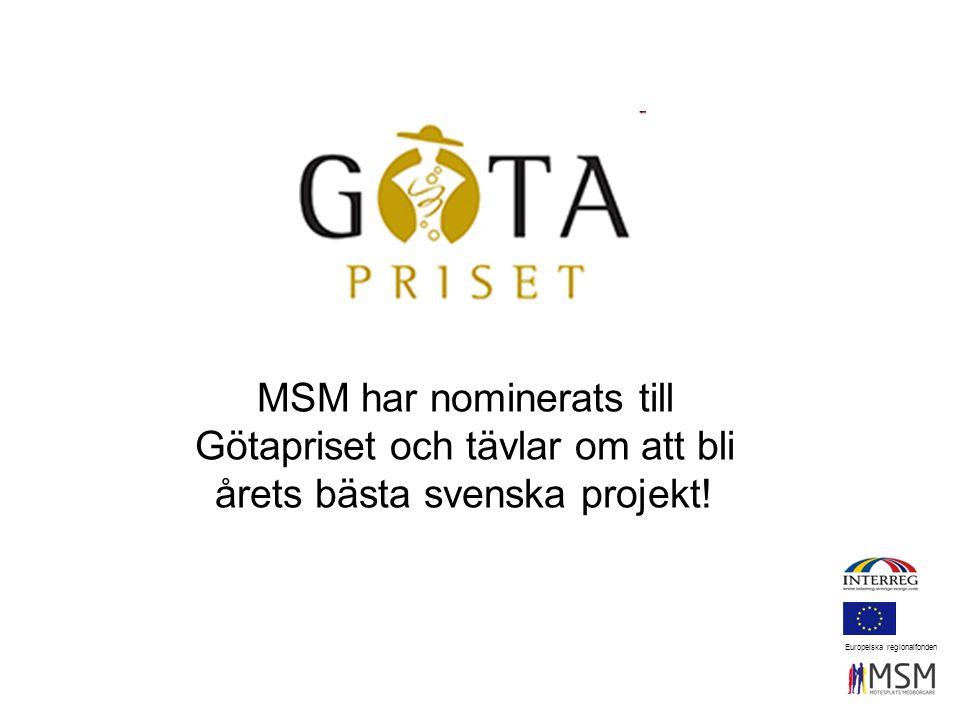 MSM har nominerats till Götapriset och tävlar om att bli årets bästa svenska projekt! Europeiska regionalfonden