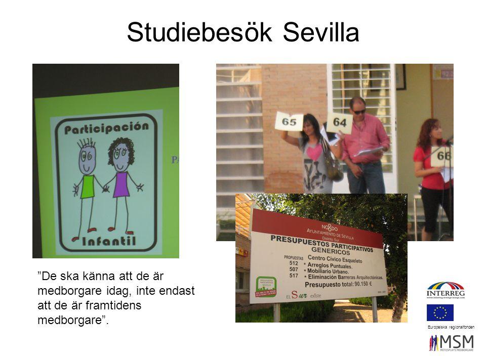 """Studiebesök Sevilla """"De ska känna att de är medborgare idag, inte endast att de är framtidens medborgare"""". Europeiska regionalfonden"""