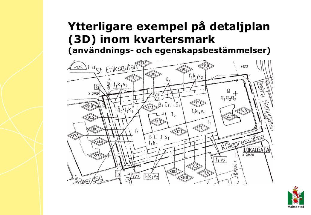 Ytterligare exempel på detaljplan (3D) inom kvartersmark (användnings- och egenskapsbestämmelser)