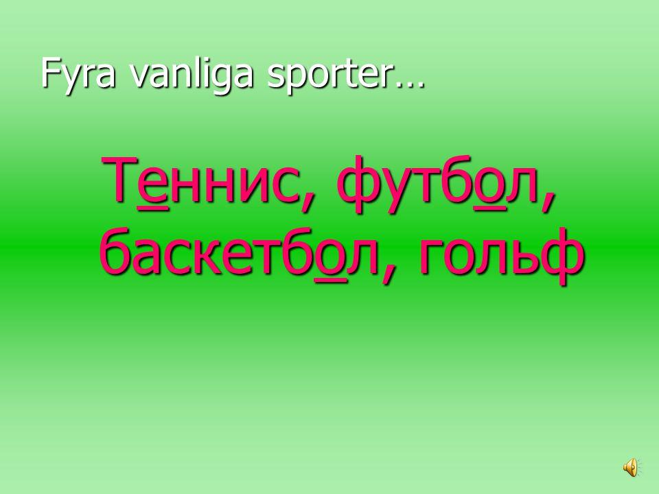 LÄSÖVNING! På följande sidor finns några sporter, städer och länder. Läs dem först själva och sedan högt efter mig.