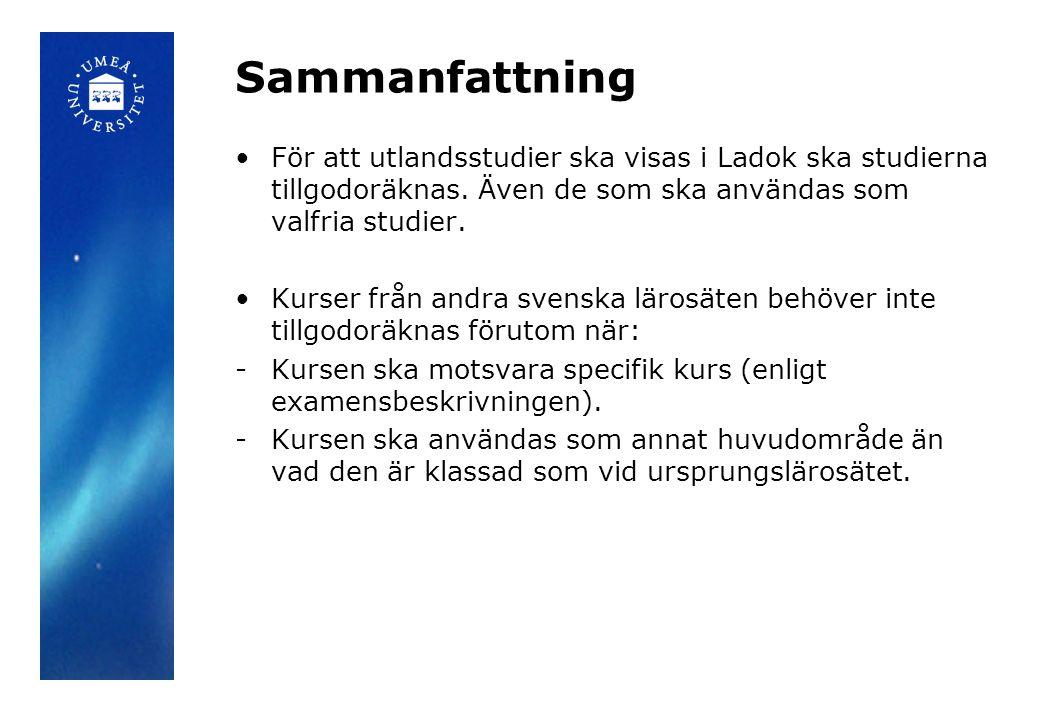 Sammanfattning För att utlandsstudier ska visas i Ladok ska studierna tillgodoräknas.