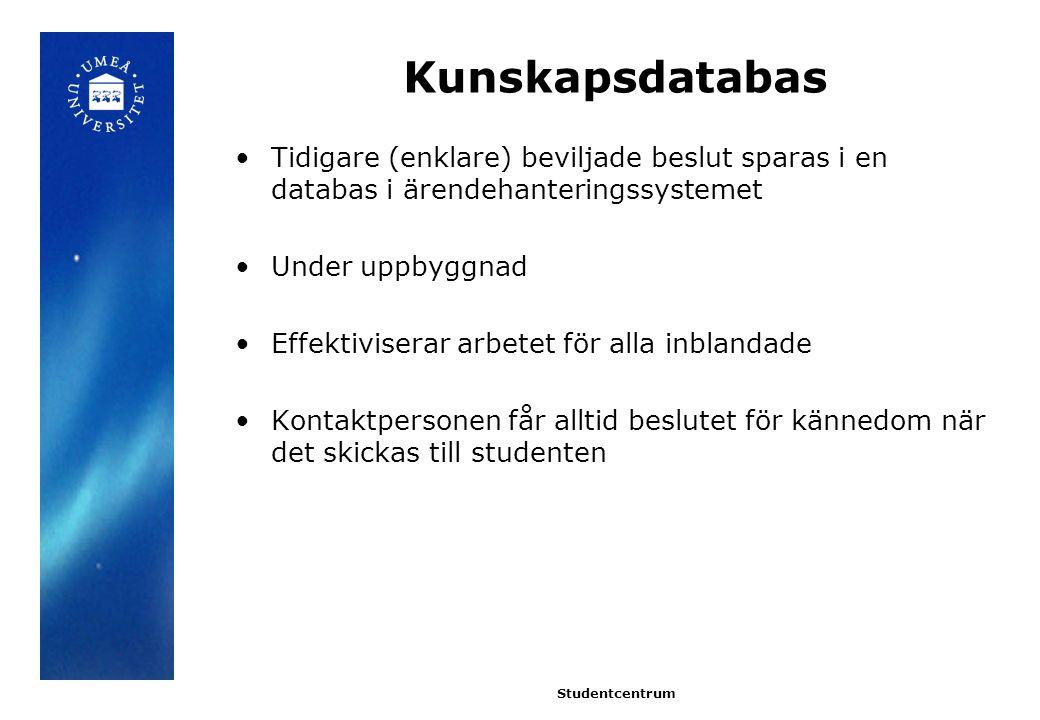 Kunskapsdatabas Tidigare (enklare) beviljade beslut sparas i en databas i ärendehanteringssystemet Under uppbyggnad Effektiviserar arbetet för alla in