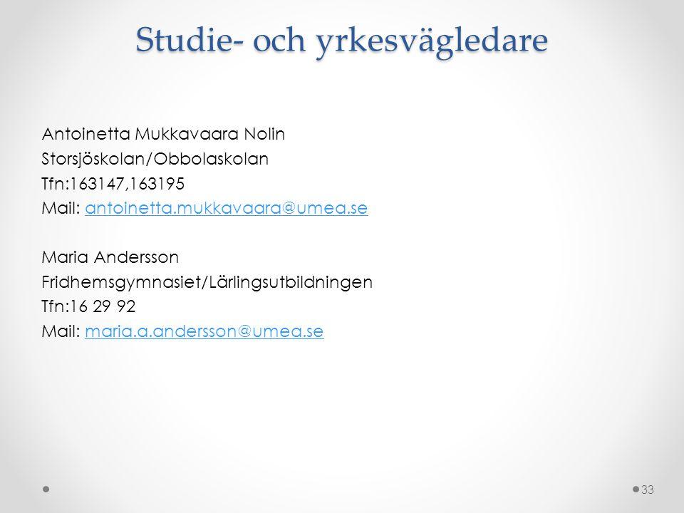 Studie- och yrkesvägledare Antoinetta Mukkavaara Nolin Storsjöskolan/Obbolaskolan Tfn:163147,163195 Mail: antoinetta.mukkavaara@umea.seantoinetta.mukk