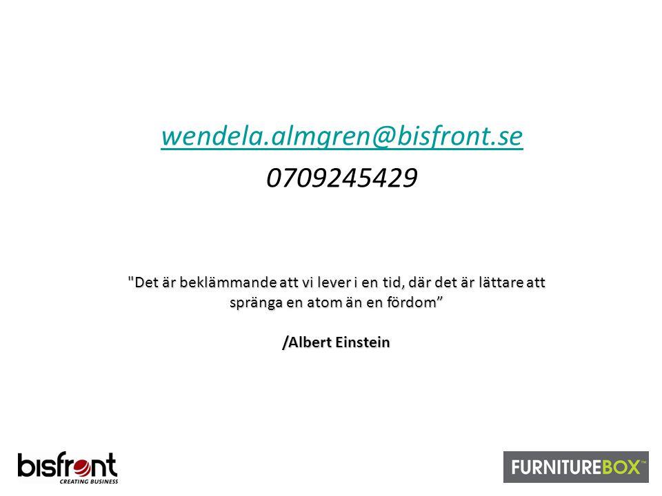 wendela.almgren@bisfront.se 0709245429 Det är beklämmande att vi lever i en tid, där det är lättare att spränga en atom än en fördom /Albert Einstein