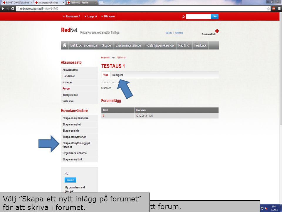 """Välj """"Redigera"""" då du vill ändra något i ditt forum. Välj """"Skapa ett nytt inlägg på forumet"""" för att skriva i forumet."""