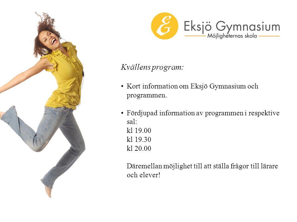 Kvällens program: Kort information om Eksjö Gymnasium och programmen.