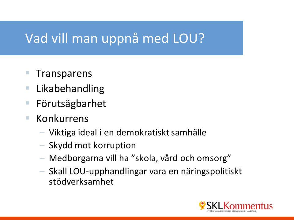 Vad vill man uppnå med LOU.