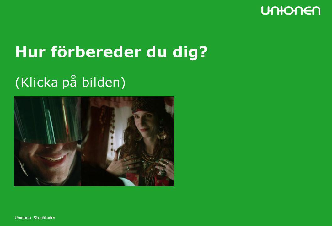 Unionen Stockholm Hur förbereder du dig? (Klicka på bilden)