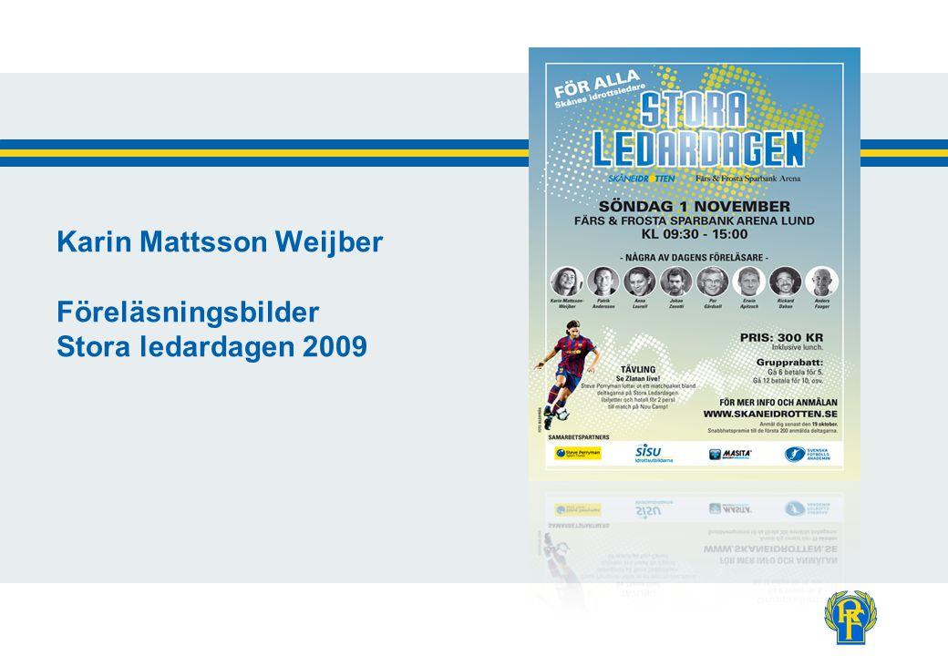 Karin Mattsson Weijber Föreläsningsbilder Stora ledardagen 2009