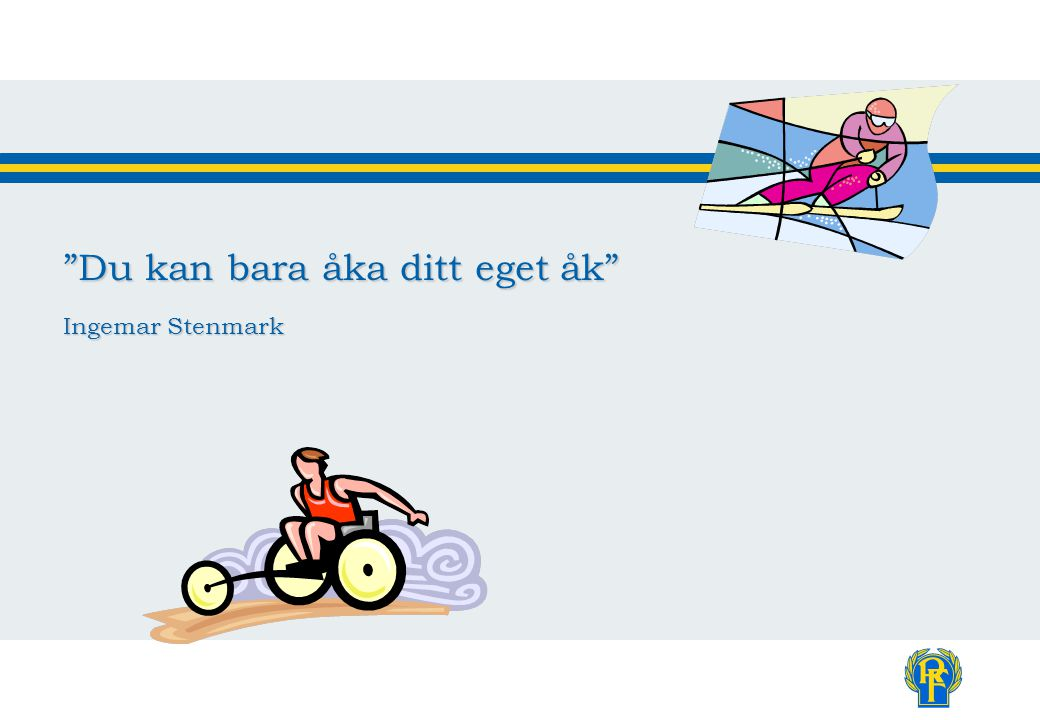 Du kan bara åka ditt eget åk Ingemar Stenmark