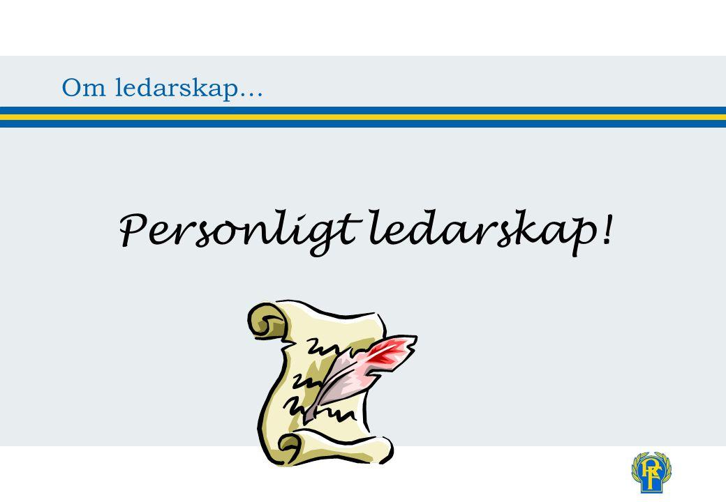 Om ledarskap… Personligt ledarskap!