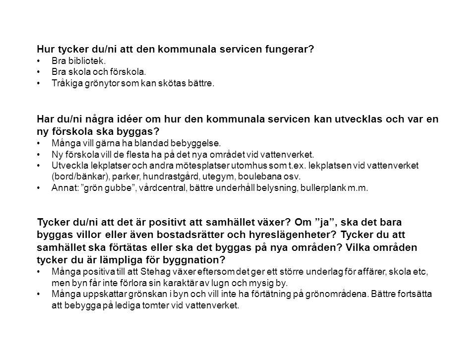 Hur tycker du/ni att den kommunala servicen fungerar.